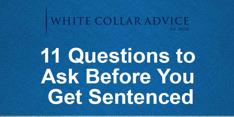 11 Questions to Ask Before You Get Sentenced
