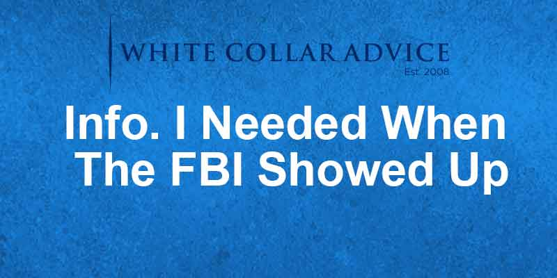 Info. I Needed When The FBI Showed Up