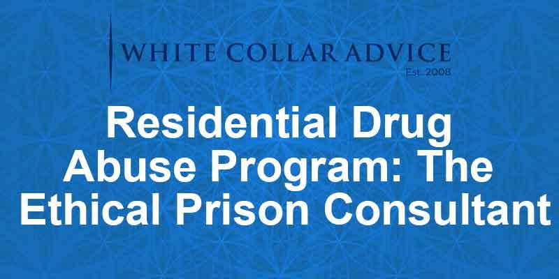 Residential Drug Abuse Program: The Ethical Prison Consultant