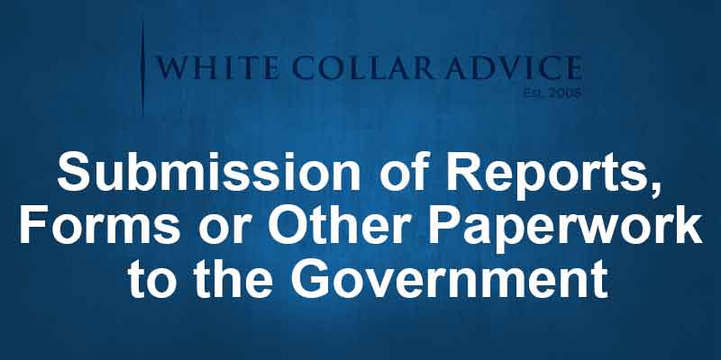 Submission of Reports, Forms or Other Paperwork to the Government
