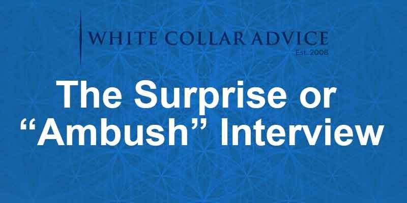 """The Surprise or """"Ambush"""" Interview"""