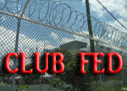 Is Federal Prison Camp A Club Fed?
