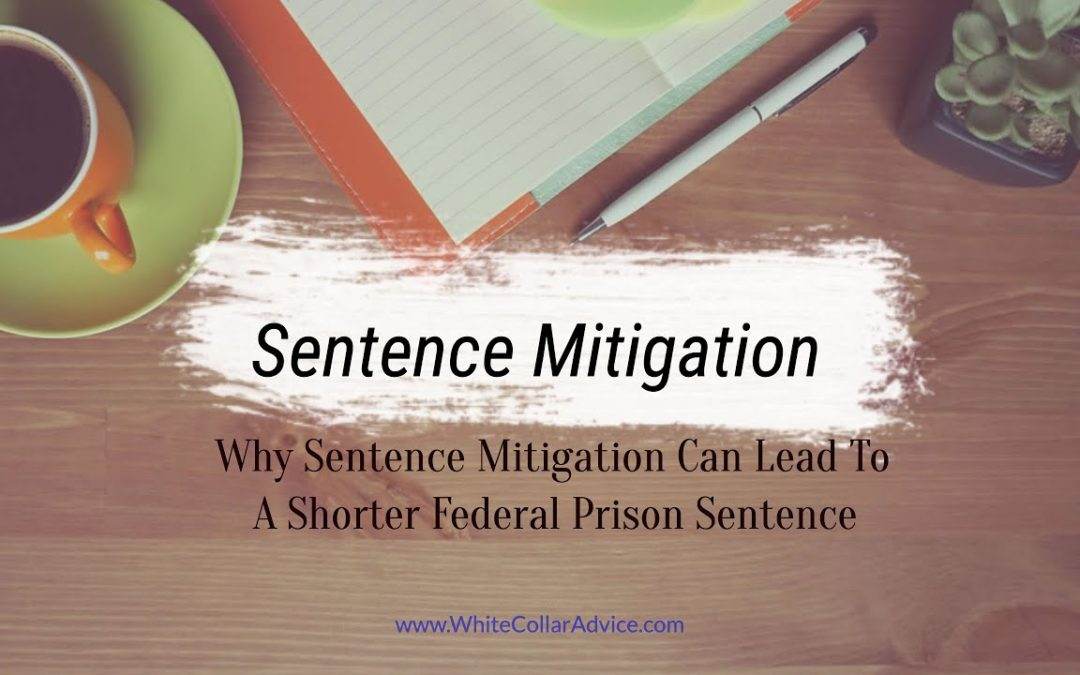 Sentencing Mitigation Can Lead to a Shorter Prison Sentence