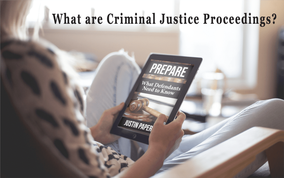 What are Criminal Justice Proceedings?
