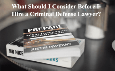 What Should I Consider Before I Hire a Criminal Defense Lawyer? (Chapter 2)