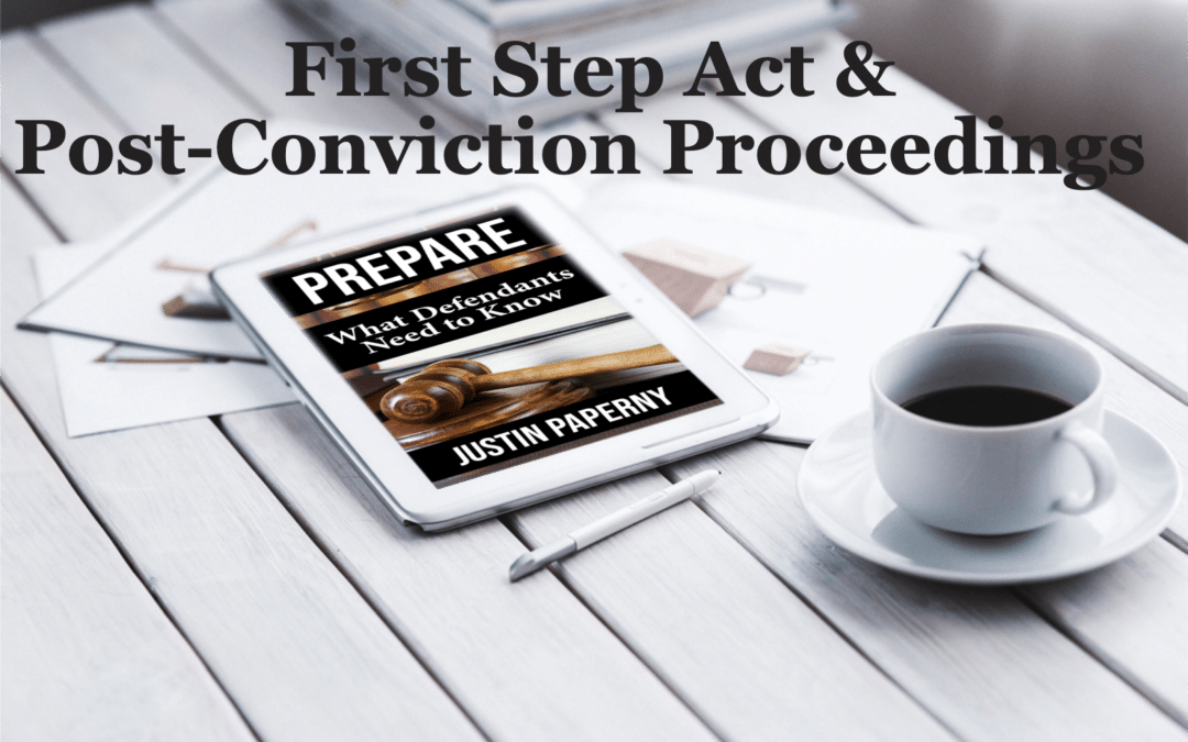 First Step Act & Post-Conviction Proceedings
