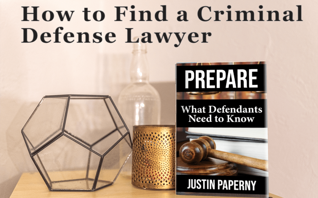 How to Find a Criminal Defense Lawyer (Chapter 3)