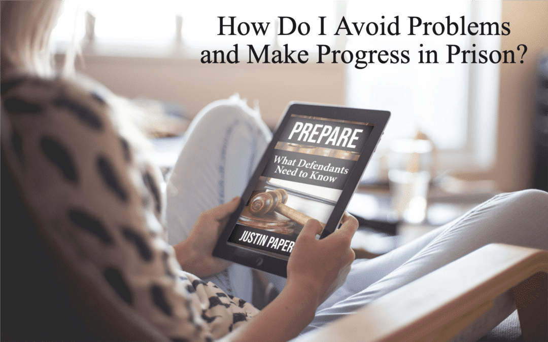 How Do I Avoid Problems and Make Progress in Federal Prison