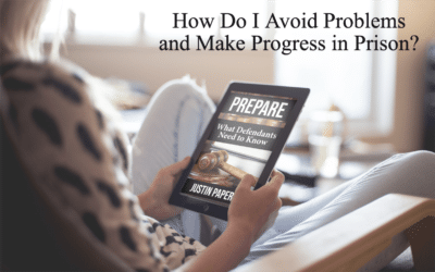 How Do I Avoid Problems and Make Progress in Federal Prison? (Chapter 25)