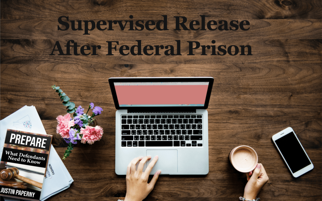 Supervised Release After Federal Prison