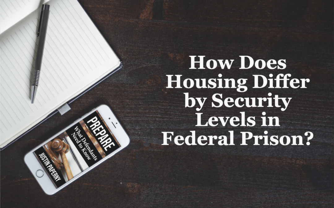 How Does Housing Differ by Security Levels in Federal Prison?