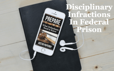 What Should I Know About Disciplinary Infractions In Federal Prison? (Chapter 13)