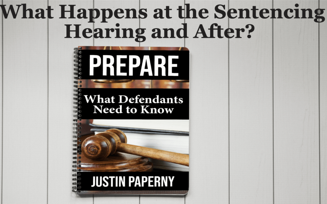 What Happens at the Sentencing Hearing and After?
