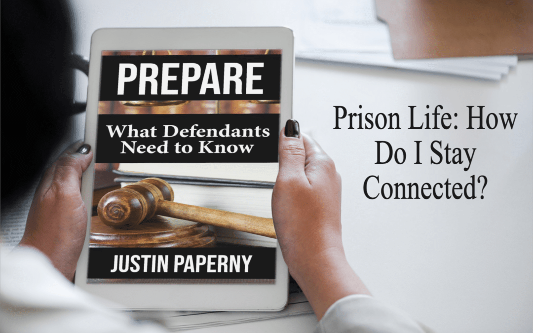 Prison Life: How do I Stay Connected?