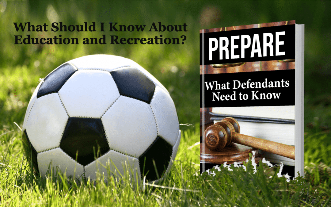 What Should I know About Education and Recreation in Federal Prison?