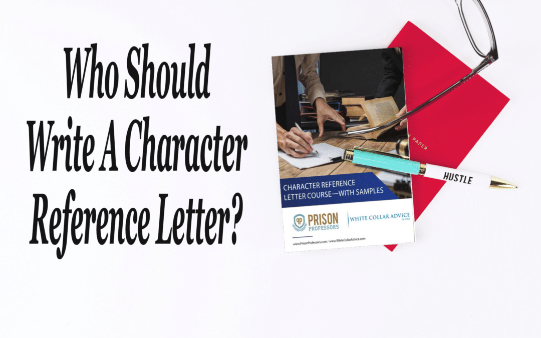 Who Should Write Character Reference Letters?