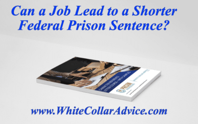 Can a Job Lead to a Shorter Federal Prison Sentence?
