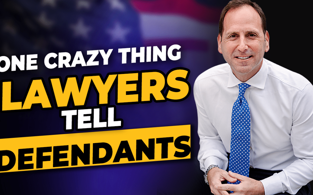 One Crazy Thing Lawyers Tell White Collar Defendants!
