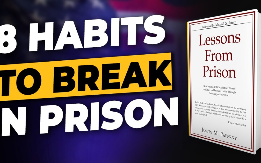 8 habits that will destroy your federal prison term— and how to kick them