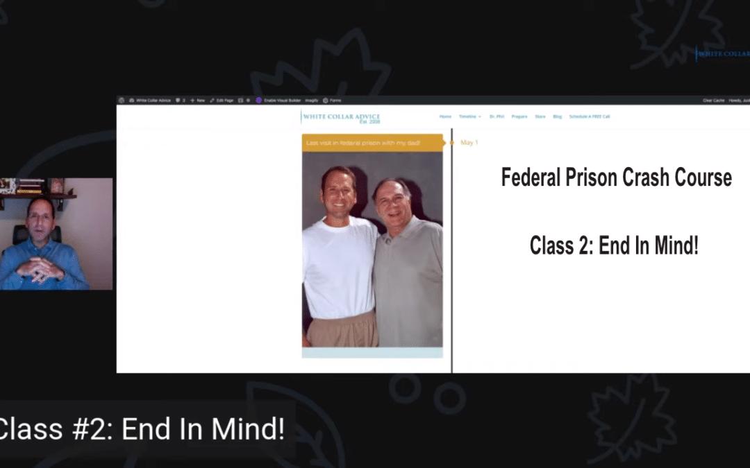 Federal Prison Camp Crash Course (End in Mind)
