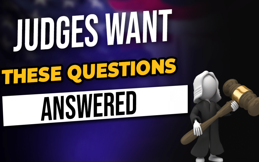 Judges Want These Questions Answered