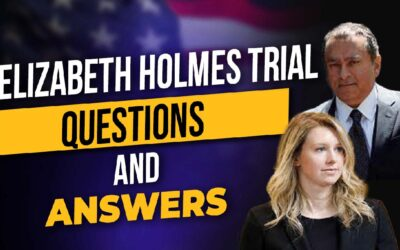 Elizabeth Holmes Trial: Questions and Answers